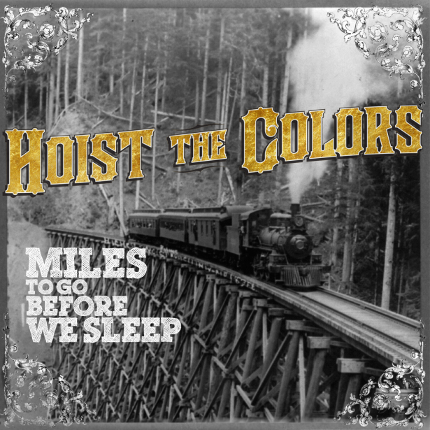 Miles To Go Before We Can Sleep by Hoist The Colors